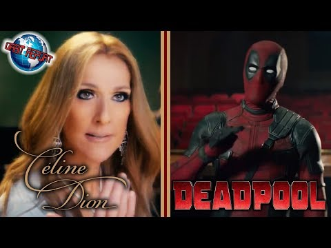 Deadpool Celine Dion Music Video - Orbit Report