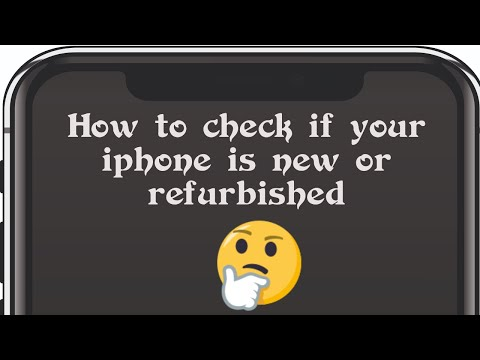 How to check if iphone is new or refurbished