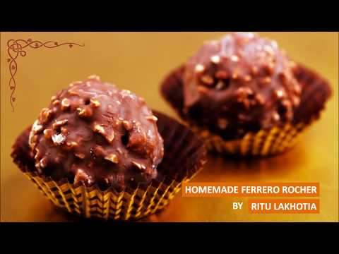 Homemade Ferrero Rocher Chocolate | Recipe by Ritu Lakhotia