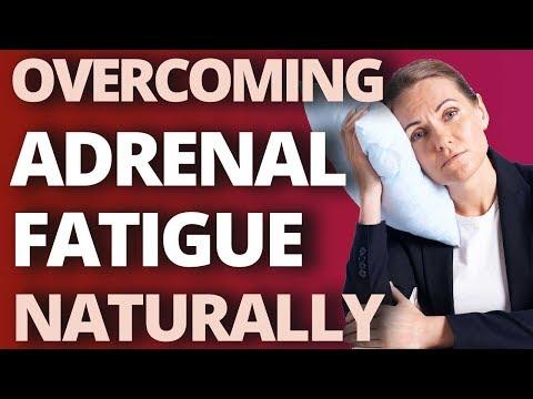 Overcoming Adrenal Fatigue Naturally