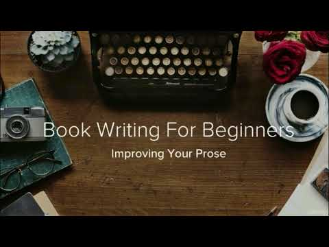Creative Writing For Beginners - Write Prose