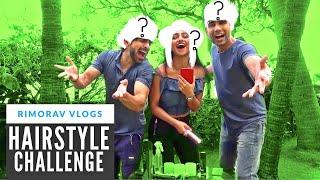 Hairstyle Challenge | Rimorav Vlogs