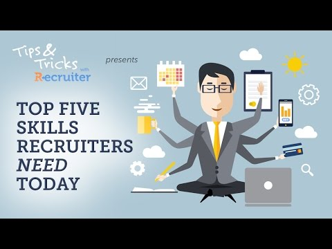 The Top 5 Skills Recruiters Need Today