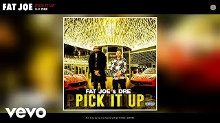 Fat Joe - Pick It Up (Audio) ft. Dre