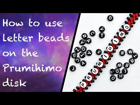 How to use letter beads on the Prumihimo disk