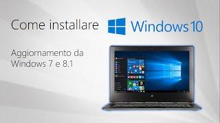 Come installare Windows 10 aggiornando da Windows 7 o 8.1