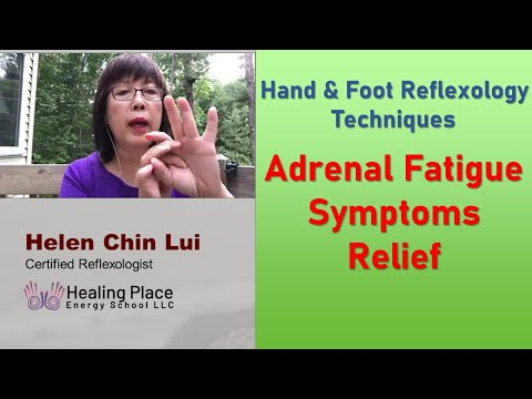 Adrenal Fatigue Relief with Hand and Foot Reflexology Tips