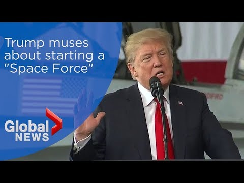 Trump muses about starting a new 'Space Force'