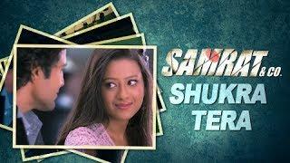 Shukra Tera (Audio) | Full Song | Chinmayi Sripada & Arijit Singh | Samrat & Co