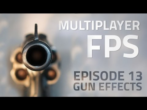 Making a Multiplayer FPS in Unity (E13. Muzzle Flash) - uNet Tutorial