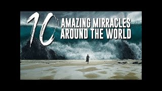 Unbelievable! Top 10 Famous Miracles of Allah (swt) All Around the World