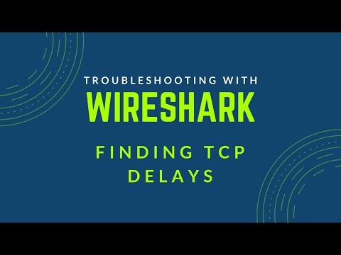 Troubleshooting with Wireshark - Find Delays in TCP Conversations