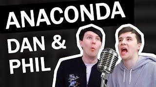 Dan & Phil Singing Anaconda PV