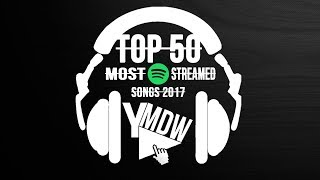 Top 50 • My Most Streamed Songs 2017 on Spotify | Year-End Charts