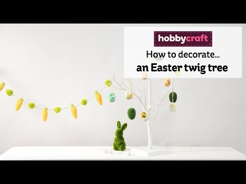 How to Decorate an Easter Twig Tree | Hobbycraft