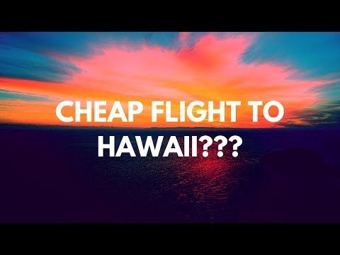 Do you want a cheap flight to Hawaii in 2018????