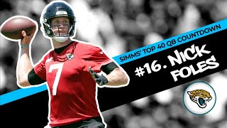Chris Simms' Top 40 QBs: Nick Foles rolls in at No. 16 | Chris Simms Unbuttoned | NBC Sports