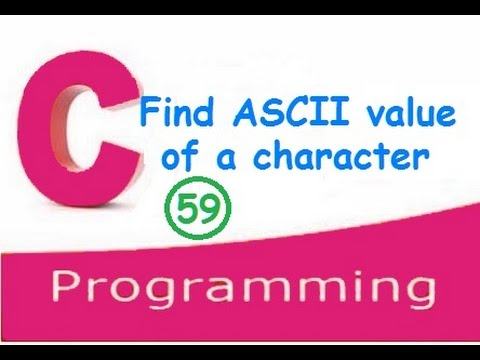 C programming video tutorials - how to find ASCII value of a character