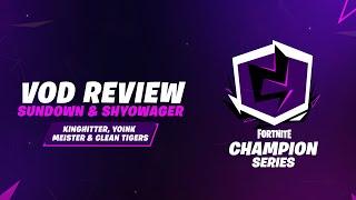 Fortnite Champion Series Week 4 VoD Review (NAEast Sundown/Shyowager)