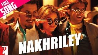 Nakhriley  Full Song  Kill Dil  Ranveer Singh  Parineeti Chopra  Shankar Mahadevan  Gulzar