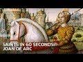 Saints in :60 | Joan of Arc