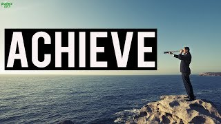 How To Achieve Anything You Want!