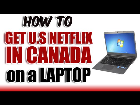 How to get American Netflix in Canada on a PC Laptop [2016] WORKING