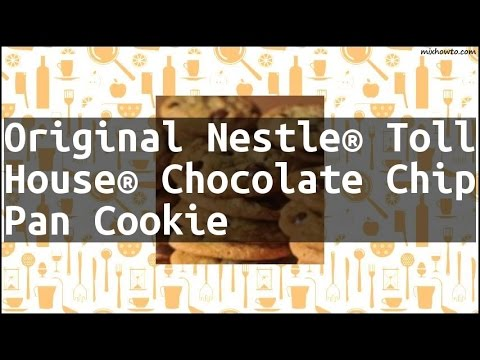 Recipe Original Nestle® Toll House® Chocolate Chip Pan Cookie