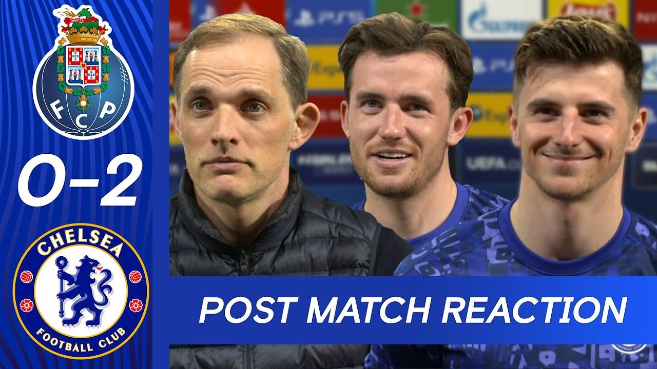 Thomas Tuchel, Mason Mount & Ben Chilwell React To First Leg Win | FC Porto 0-2 Chelsea