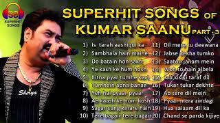 Kumar sanu hit song ♤ Best Collection Of Boliwood ♤ Hit of experience songs ♤ 90