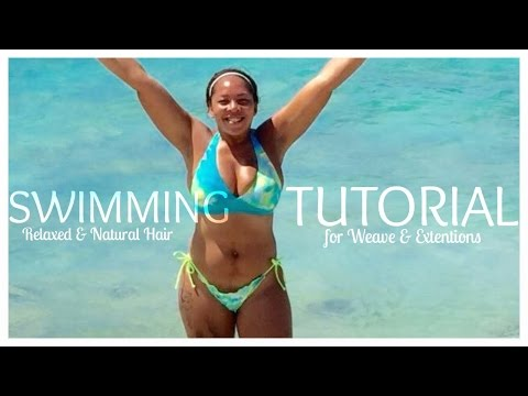 How To Style Your Weave While Swimming!