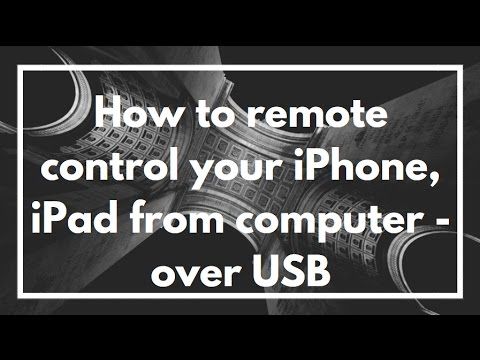 How to remote control your iPhone, iPad from computer - over USB