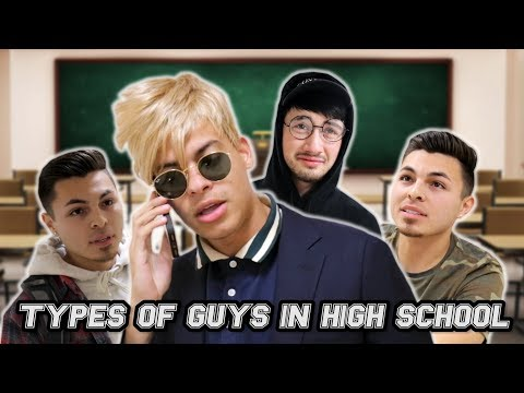 TYPES OF GUYS IN HIGH SCHOOL
