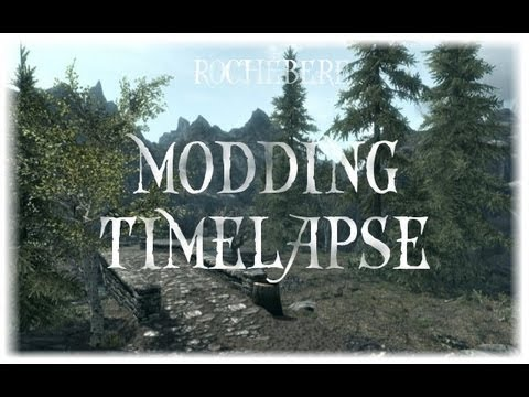 Skyrim High Speed Modding Timelapse #3 [ROCHEBERE]