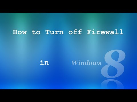 How to turn off firewall in Windows 8