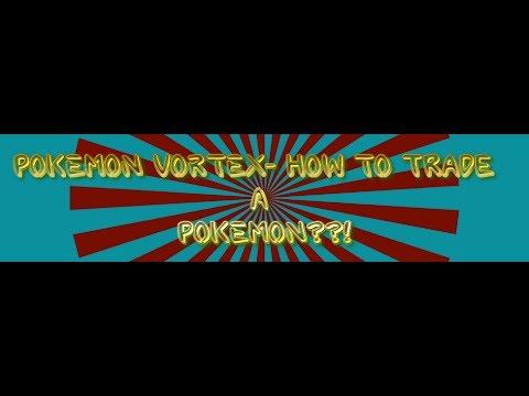 How to TRADE Pokemon in Pokemon Vortex!