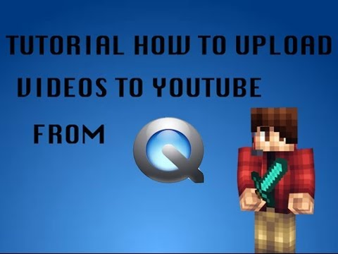How To Upload Videos To Youtube From QuickTime Player (Mac) 2014