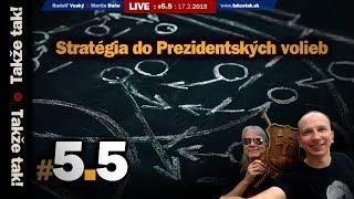 Takže tak! #5.5 Live: Stratégia do Prezidentských volieb