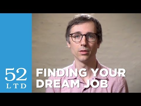 How to Find Your Dream Job | 52 Limited