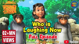 Jungle book Season 2 Episode 11 Who is Laughing now