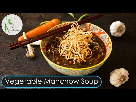 Vegetable Manchow Soup | Indo-Chinese Style ~ By the Terrace Kitchen