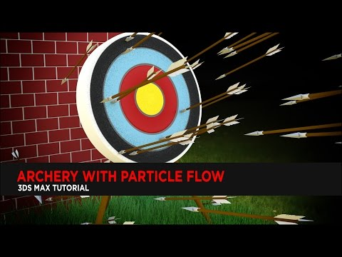 Archery with Particle Flow : Tutorial