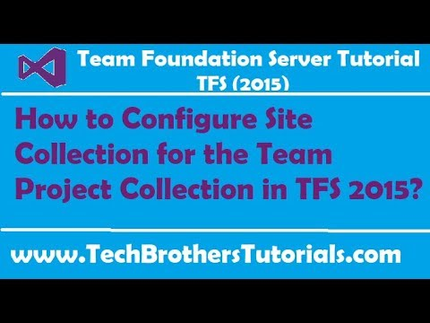 How to Configure Site Collection for the Team Project Collection in TFS 2015-TFS 2015 Tutorial