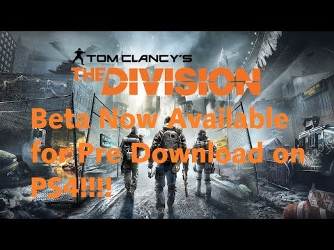 The Division Beta Available for Pre Download on PS4!!