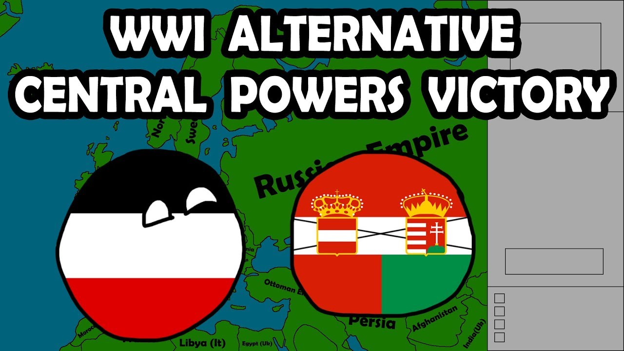 World War I Alternative Central powers Victory By GyLala