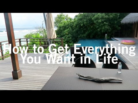 How to Get Everything You Want in Life