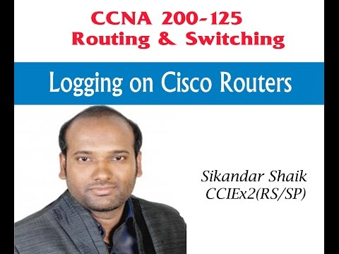 Logging on Cisco Routers - Video By Sikandar Shaik || Dual CCIE (RS/SP) # 35012