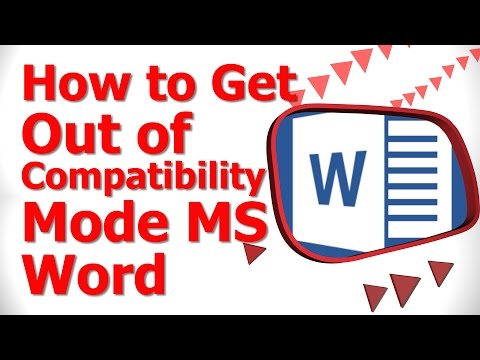How to Get Out of Compatibility Mode MS Word