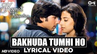 Bakhuda Tumhi Ho Lyrical - Kismat Konnection |Shahid, Vidya Balan | Atif Aslam, Alka Yagnik | Pritam