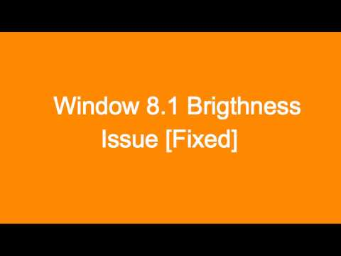 Solved:Brightness Not working in Windows 8.1